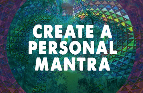 Create A Personal Mantra