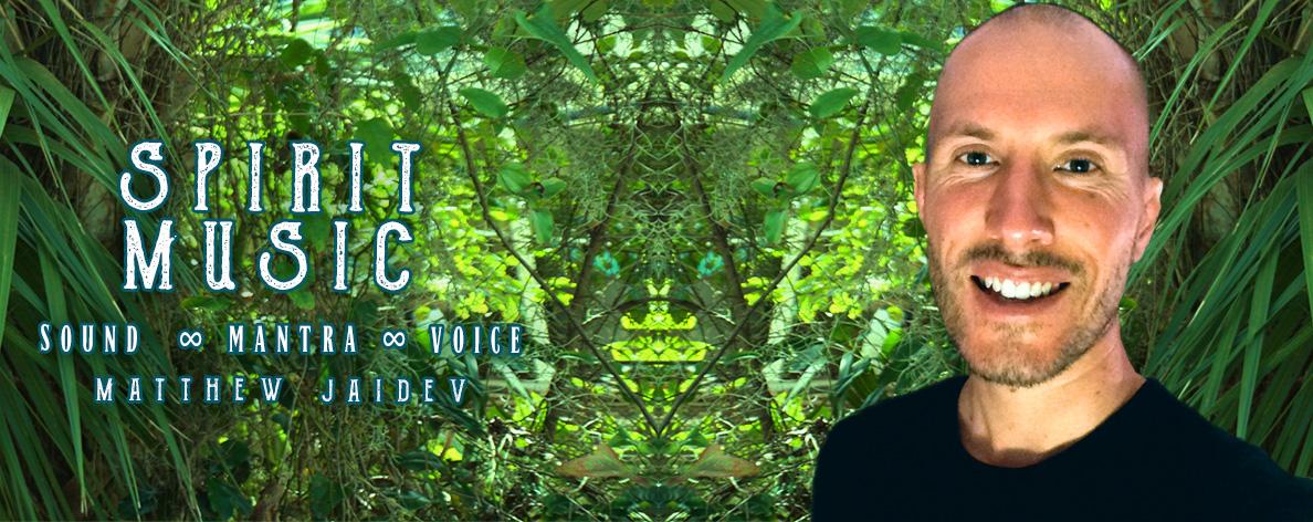Matthew Jaidev Spirit Music